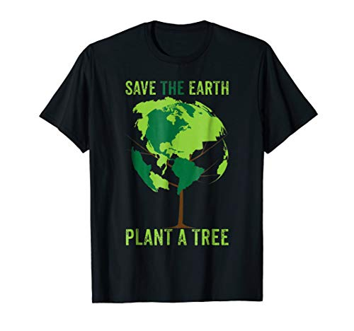 Save The Earth, Plant A Tree T Shirt Environment, World Tee