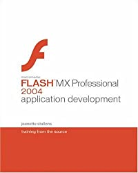 Macromedia Flash MX Professional 2004 Application Development: Training from the Source