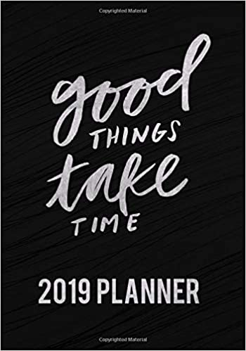Amazon com: Good Things Take Time 2019 Planner: Ultimate Daily