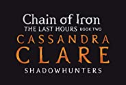 The Last Hours: Chain of Iron (The Last Hours (Book 2)) (English Edition)