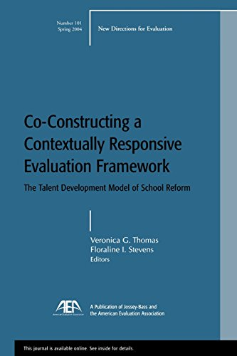 Co-Constructing a Contextually Responsive Evaluation Framework: The Talent Development Model of Reform: New Directions f