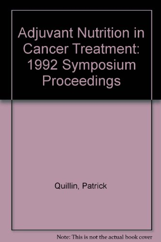 adjuvant-nutrition-in-cancer-treatment-1992-symposium-proceedings
