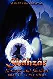 Shahzar Sorcerer and Shadow, Anastasia Rabiyah, 0615218237