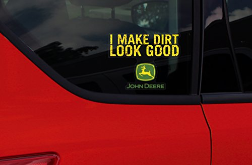 Chroma 009977 John Deere I Make Dirt Look Good Stick Onz Decal