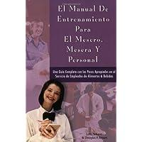 En Manual de Entrenamiento para el Mesero, Mesera y Personal