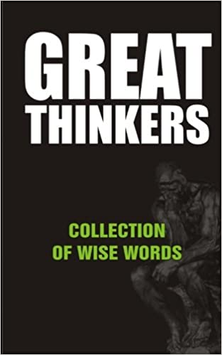 Book Great Thinkers: Collections of Wise Words - Quotes