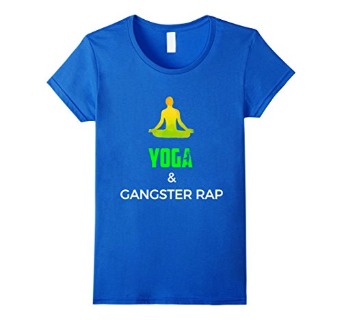 Female Gangsters (Womens YOGA AND GANGSTER RAP Funny Yoga Shirt Gift Medium Royal Blue)