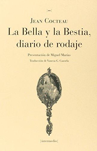 Descargar Libro La Bella Y La Bestia. Diario De Rodaje Jean Cocteau