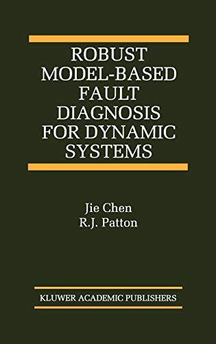Robust Model-Based Fault Diagnosis for Dynamic Systems (The International Series on Asian Studies in Computer and Information Science)