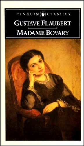 Madame Bovary: A Story of Provincial Life (Penguin Classics)