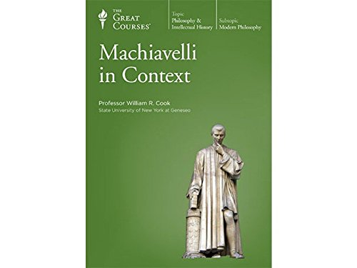 The Great Courses: Machiavelli in Context by The Teaching Company