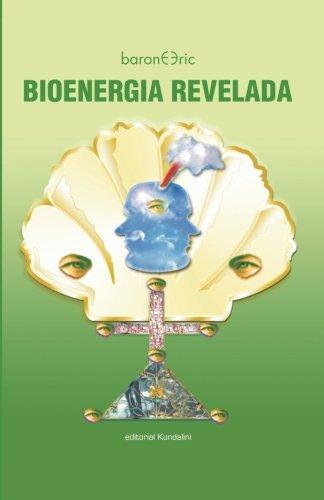 Bioenergia Revelada (Spanish Edition) [Eric Barone] (Tapa Blanda)