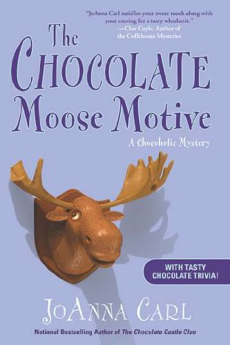 The Chocolate Moose Motive: A Chocoholic Mystery