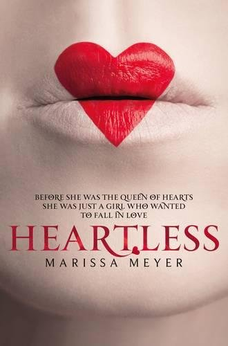 Heartless (Anglais) Broché – 1 novembre 2016 Marissa Meyer 1509818022 Interest age: from c 12 years Irland