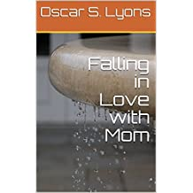 Falling in Love with Mom