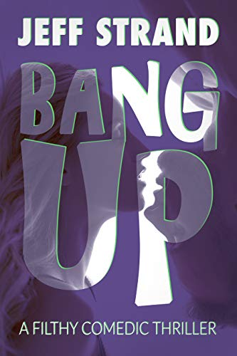 Bang Up: A Filthy Comedic Thriller (Best Light Bill Payment)