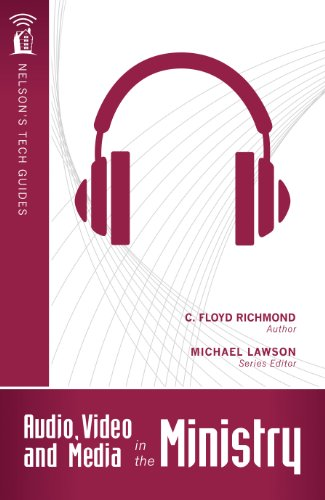 Audio, Video, and Media in the Ministry (Nelson's - Kindle Audio Video