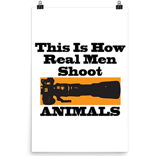 DoozyGifts99 This is How Real Men Shoot Animals Photographer