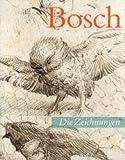 Hieronymus Bosch : Die Zeichnungen: Werkstatt und Nachfolge Bis Zum Ende des 16. Jahrhunderts: Catalogue Raisonné, Koreny, Fritz and Bartz, Gabriele, 2503542085