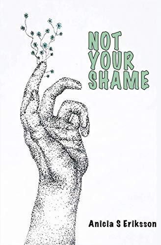 Not your shame: A journey in recovering from mental illness