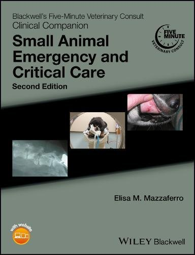 Blackwell's Five-Minute Veterinary Consult Clinical Companion: Small Animal Emergency and Critical Care (Small Care Animal)