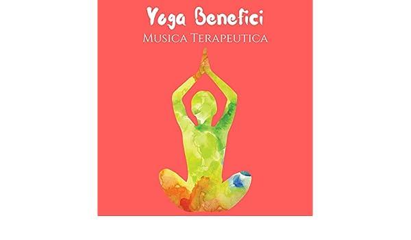 Yoga Benefici - Musica Curativa Terapeutica per Meditazione ...