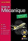 Guide de mécanique. BTS - DUT - Licence - Classes prépas PTSI et TSI - Elève - 2019