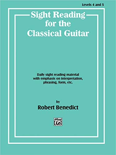(Sight Reading for the Classical Guitar, Level IV-V: Daily Sight Reading Material with Emphasis on Interpretation, Phrasing, Form, and More)