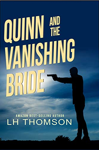 Quinn and the Vanishing Bride: A private eye mystery (Liam Quinn Mysteries Book 4)
