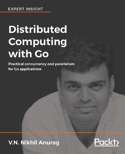 Download Distributed Computing with Go: Practical concurrency and parallelism for Go applications ebook