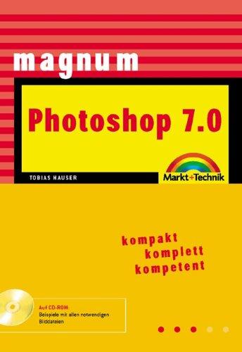 Photoshop 7.0 - MAGNUM Kompakt, komplett, kompetent