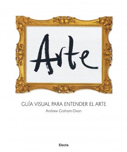 Arte: Guía Visual Para Entender El Arte