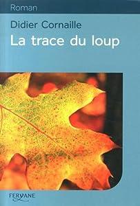 vignette de 'La trace du loup (Didier Cornaille)'