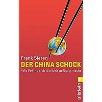 Der China-Schock: Wie Peking sich die Welt gefügig macht