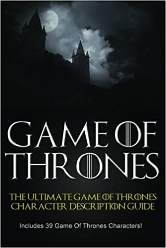 Game Of Thrones The Ultimate Game Of Thrones Character