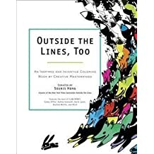 Souris Hong: Outside the Lines, Too : An Inspired and Inventive Coloring Book by Creative Masterminds (Paperback); 2015 Edition