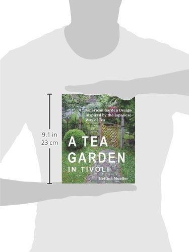 A Tea Garden in Tivoli - American Garden Design Inspired by the Japanese Way of Tea