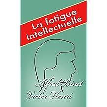La Fatigue intellectuelle (French Edition)