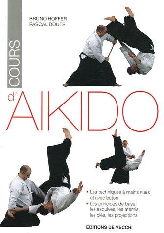 Cours d'aïkido Broché – 6 septembre 2005 Bruno Hoffer Pascal Douté Cours d'aïkido De Vecchi