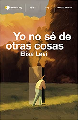 Yo no sé de otras cosas de Elisa Levi