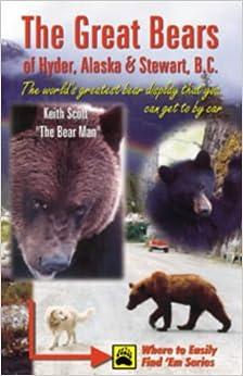 The Great Bears of Hyder, Alaska & Stewart, B.C.: The