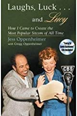Laughs Luck... &Lucy, How I Came to Create the Most Popular Sitcom of All Time - 1996 publication Hardcover