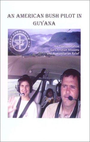 An American Bush Pilot in Guyana pdf epub