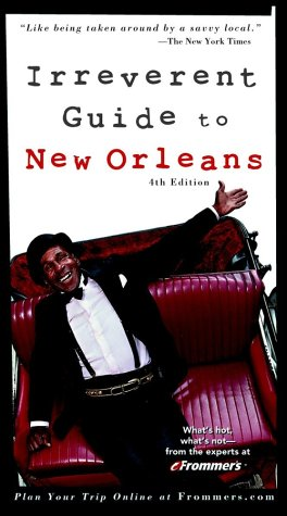 Frommer's Irreverent Guide to New Orleans (Irreverent Guides) pdf