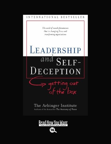 LEADERSHIP and SELF-DECEPTION (EasyRead Large Bold Edition)