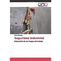 Seguridad Industrial: Evaluación de los riesgos del trabajo (Spanish Edition)