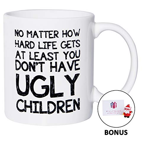 Birthday Christmas Gifts for Mom Dad Mug from Daughter Son At Least You Don't Have Ugly Children Funny Coffee Mug Dad Mom Gifts 11 oz White Coffee Cups for Women Men, Bonus Pendant & Gift Card