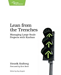 By Henrik Kniberg Lean from the Trenches: Managing Large-Scale Projects with Kanban (1st Edition)