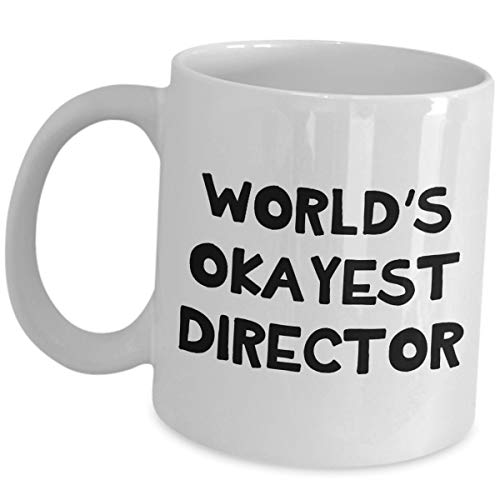 Cute Gag Mug Gifts for Worlds Okayest Director - Company Manager Coffee Tea Cup Directing School Movie TV Film Maker Music Band Guy HR Theatre Funny Appreciation Gift for Men Women