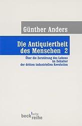 Die Antiquiertheit des Menschen. Band II: Über die Zerstörung des Lebens im Zeitalter der dritten industriellen Revolution.
